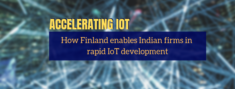 Accelerating IoT: How Finland enables Indian firms in rapid IoT development