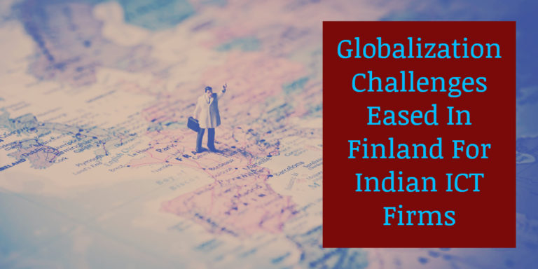 Globalization Challenges Eased In Finland For Indian ICT Firms