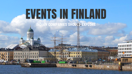 Events in Finland for Indian ICT Companies to Explore
